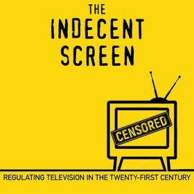 The Indecent Screen by Cynthia Chris