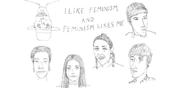 A drawing of people's faces and the message: I like Feminism and Feminism likes me